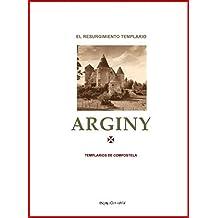 Arginy : el no-tan misterio del resurgimiento templario