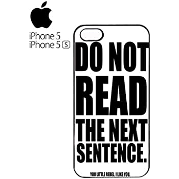 Do Not Read The Next Sentence Rebel Quote Cool Funny Hipster Swag Mobile  Phone Case Back