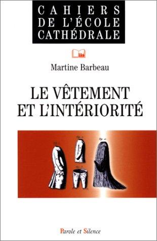Cahier de l'école cathédrale, numéro 54 : Le Vêtement et l'Intériorité