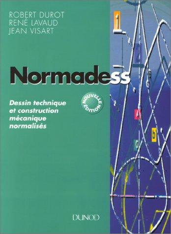 NORMADESS. Dessin technique et construction mécanique normalisés