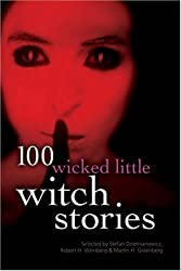 100 Wicked Little Witch Stories (100 Stories) by Martin H. Greenberg (2003-10-01)