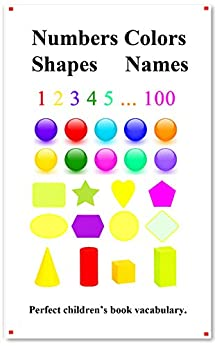 Numbers Colors Shapes Names: Picture 100 Numbers Colors Shapes (English Edition) van [hu, yang]