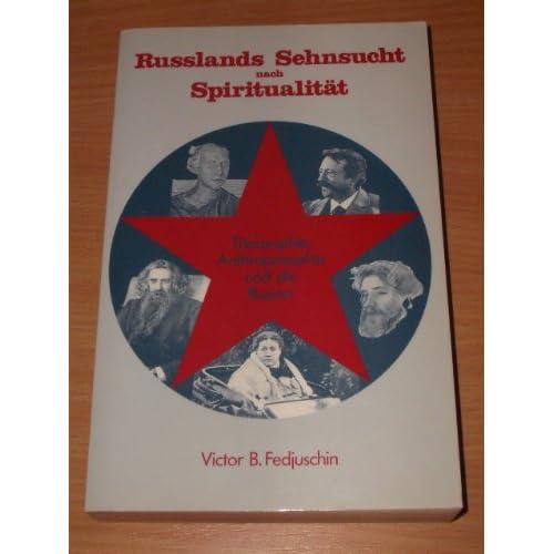 Russlands Sehnsucht nach Spiritualität - Theosophie, Anthroposophie, Rudolf Steiner u.d. Russen ; e. geistige Wanderschaft.