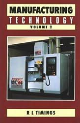 Manufacturing Technology Vol 2 (Longman Technician Series)