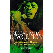 Reggae, Rasta, Revolution: Jamaican Music from Ska to Dub