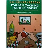 Italian Cooking for Beginners: More than 75 Recipes for the Eager Cook
