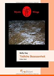 Mystic Wings - Tödliche Besessenheit: Drittes Buch