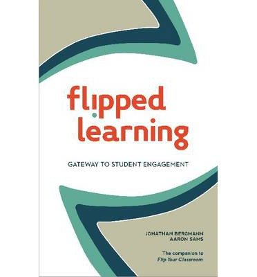 [(Flipped Learning: Gateway to Student Engagement)] [Author: Jonathan Bergmann] published on (July, 2014)