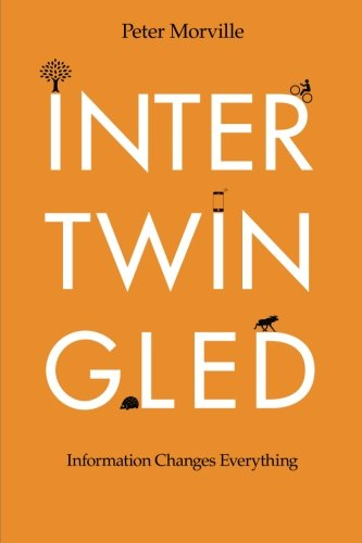 Intertwingled: Information Changes Everything por Peter Morville