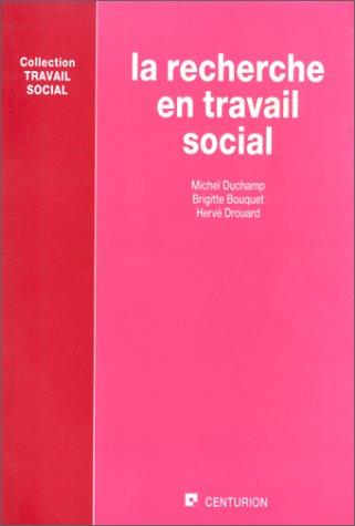 La Recherche en travail social par Brigitte Bouquet