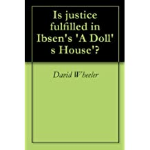 Is justice fulfilled in Ibsen's 'A Doll's House'? (English Edition)