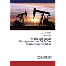 Produced Water Management at Oil & Gas Production Facilities