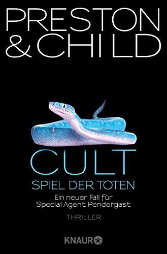 Cult - Spiel der Toten: Ein neuer Fall für Special Agent Pendergast (Ein Fall für Special Agent Pendergast 9)