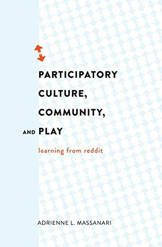 Participatory Culture, Community, and Play: Learning from Reddit (Digital  Formations) 1st edition by Massanari, Adrienne L  (2015) Paperback