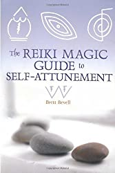 The Reiki Magic Guide to Self-attunement by Brett Bevell (2007-09-01)