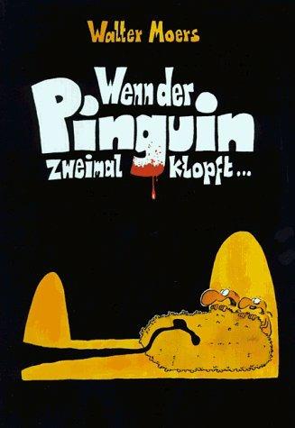 Wenn Der Pinguin Zweimal Klopft by Walter Moers (1997-12-31)