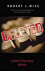 Deleted! (Sam and Vera Sloan Mystery Series, Book 3) by Robert Wise (2003-03-04)