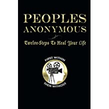 Peoples Anonymous: Twelve Steps To Heal Your Life (English Edition)