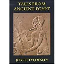 [( Tales from Ancient Egypt * * )] [by: Joyce Ann Tyldesley] [Sep-2004]