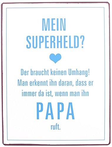1 x Schild Metall Papa Vater; Mein Superheld Der braucht keinen Umhang, Spruch Geschenk, Papa, Vater