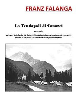 La Tendopoli di Canazei di [Falanga, Franz]