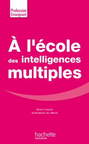 A l'école des intelligences multiples par Bruno Hourst