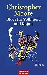 Blues für Vollmond und Kojote: Roman