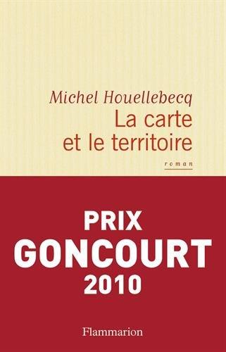 La carte et le territoire par Houellebecq Michel