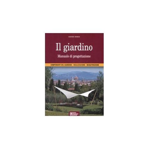 Il Giardino. Manuale Di Progettazione