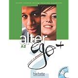 Alter Ego + 2 : Livre de l'élève + CD-Rom + Parcours digital: Alter Ego + 2 : Livre de l'élève + CD-ROM + Projets