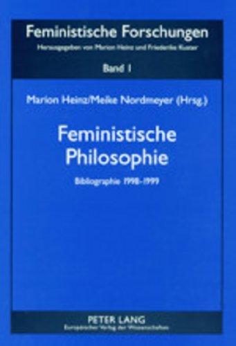 Feministische Philosophie: Bibliographie 1998-1999 (Feministische Forschungen, Band 1)
