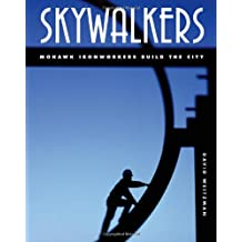 Skywalkers: Mohawks Ironworkers Build the City