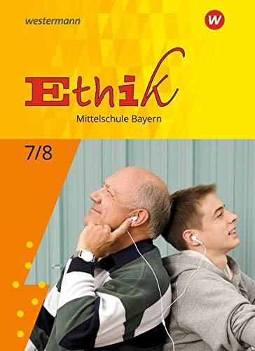 Ethik -  Ausgabe für Mittelschulen in Bayern: Schülerband 7 / 8
