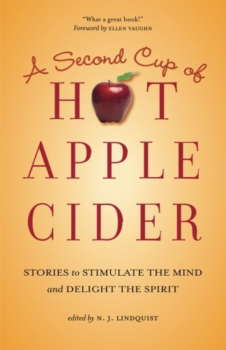 a-second-cup-of-hot-apple-cider-stories-to-stimulate-the-mind-and-delight-the-spirit-volume-2