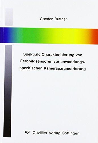 Spektrale Charakterisierung von Farbbildsensoren zur anwendungsspezifischen Kameraparametrierung