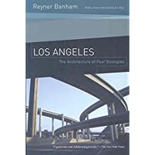 [Los Angeles: The Architecture of Four Ecologies] (By: Reyner Banham) [published: March, 2009]