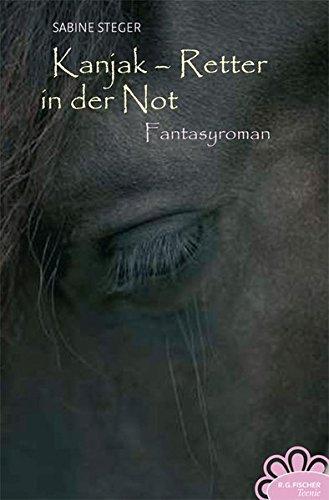 Kanjak - Retter in der Not: Fantasyroman (R.G. Fischer Teenie)