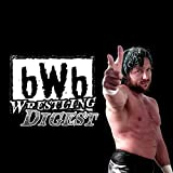 bWb Wrestling Digest: A weekly look at the ins and outs of the pro wrestling business. (English Edition)