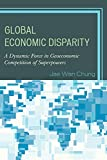 Global Economic Disparity: A Dynamic Force in Geoeconomic Competition of...
