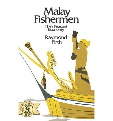 [(Malay Fishermen: Their Peasant Economy)] [Author: Raymond Firth] published on (July, 1975)