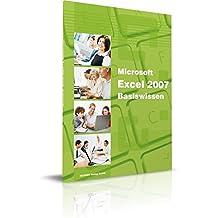 Microsoft Excel 2007 - Basiswissen: Das Lernbuch für Excel-Einsteiger