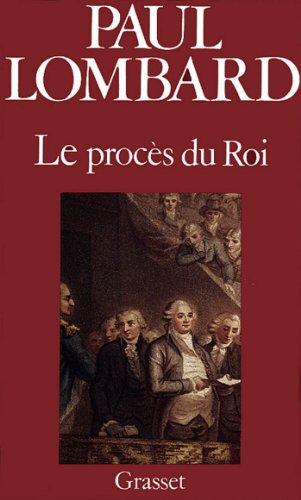 Le procès de Louis XVI (Littérature) par  Paul Lombard
