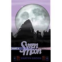 Syren Moon 5: Silverhair (English Edition)