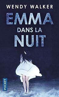 Emma dans la nuit de Wendy Walker - Editions Pocket