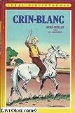 Crin-Blanc (Idéal-bibliothèque) - Hachette - 01/01/1984