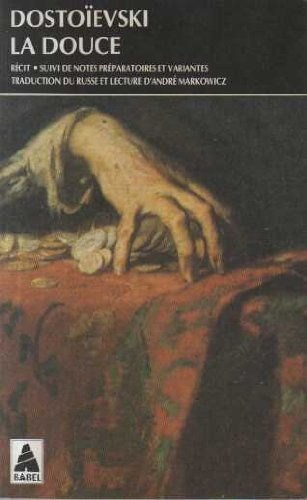 La Douce par Fedor Mikhaïlovitch Dostoïevski