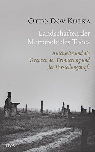 Buchseite und Rezensionen zu 'Landschaften der Metropole des Todes: Auschwitz und die Grenzen der Erinnerung und der Vorstellungskraft' von Otto Dov Kulka