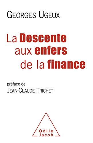 La Descente aux enfers de la finance (OJ.ECONOMIE) par  Odile Jacob