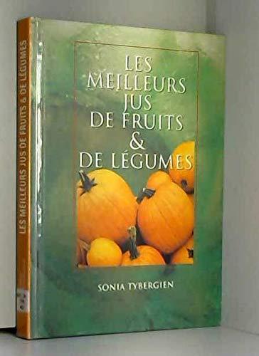 Les meilleurs jus de fruits et de légumes par Sonia Tybergein