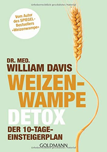 """Weizenwampe - Detox: Der 10-Tage-Einsteigerplan - Vom Autor des SPIEGEL-Bestsellers \""""Weizenwampe\"""""""
